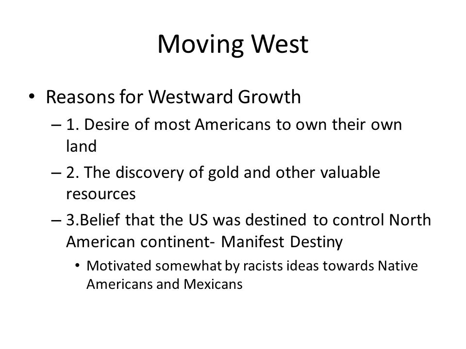 Moving West Reasons for Westward Growth