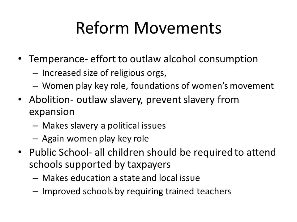 Reform Movements Temperance- effort to outlaw alcohol consumption
