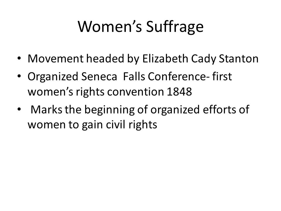 Women's Suffrage Movement headed by Elizabeth Cady Stanton