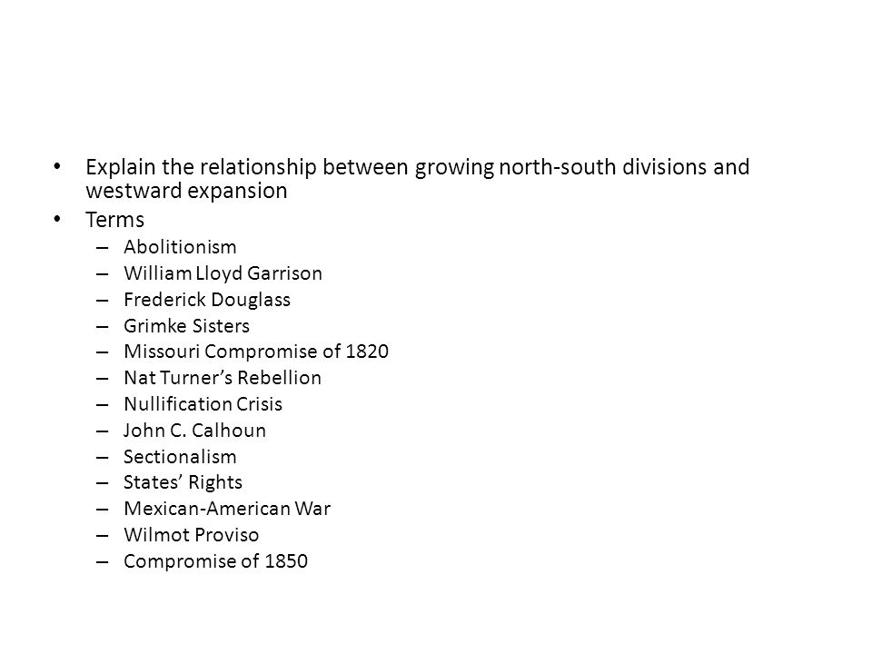 Explain the relationship between growing north-south divisions and westward expansion