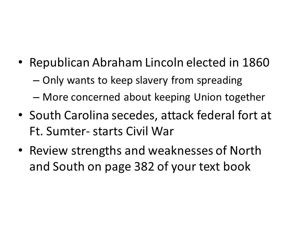 Republican Abraham Lincoln elected in 1860