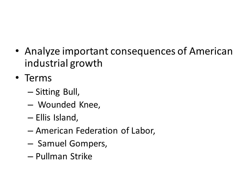Analyze important consequences of American industrial growth Terms