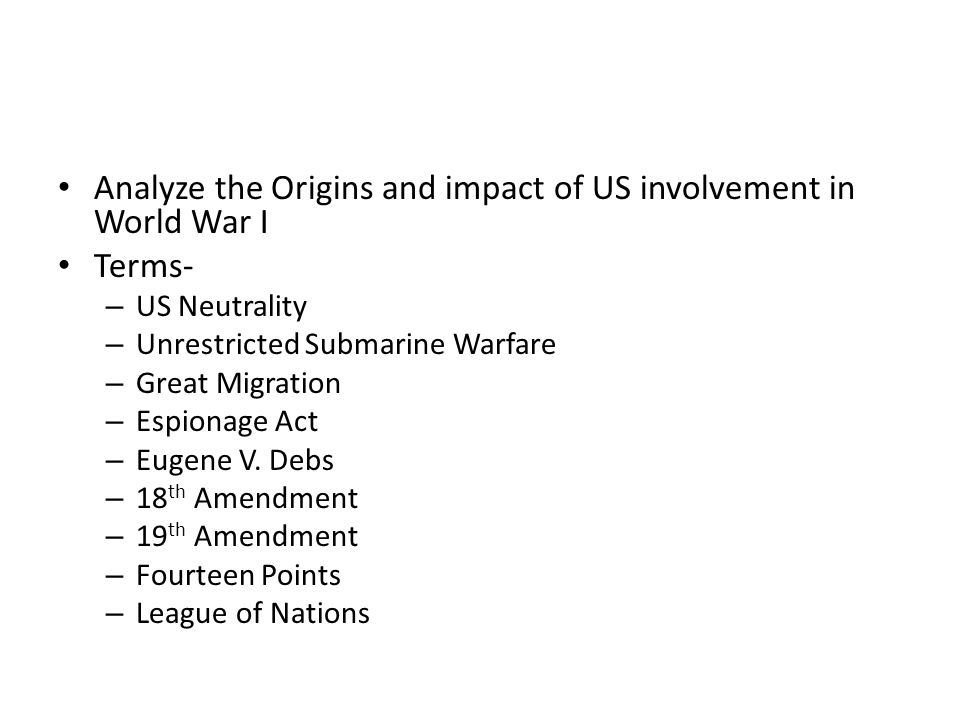 Analyze the Origins and impact of US involvement in World War I Terms-