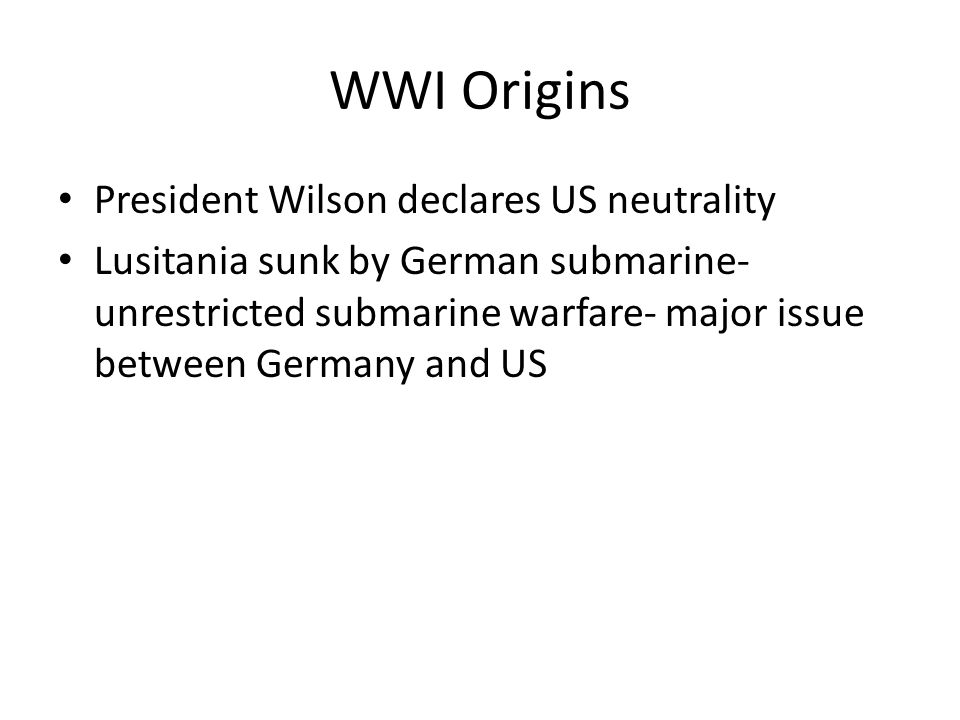 WWI Origins President Wilson declares US neutrality