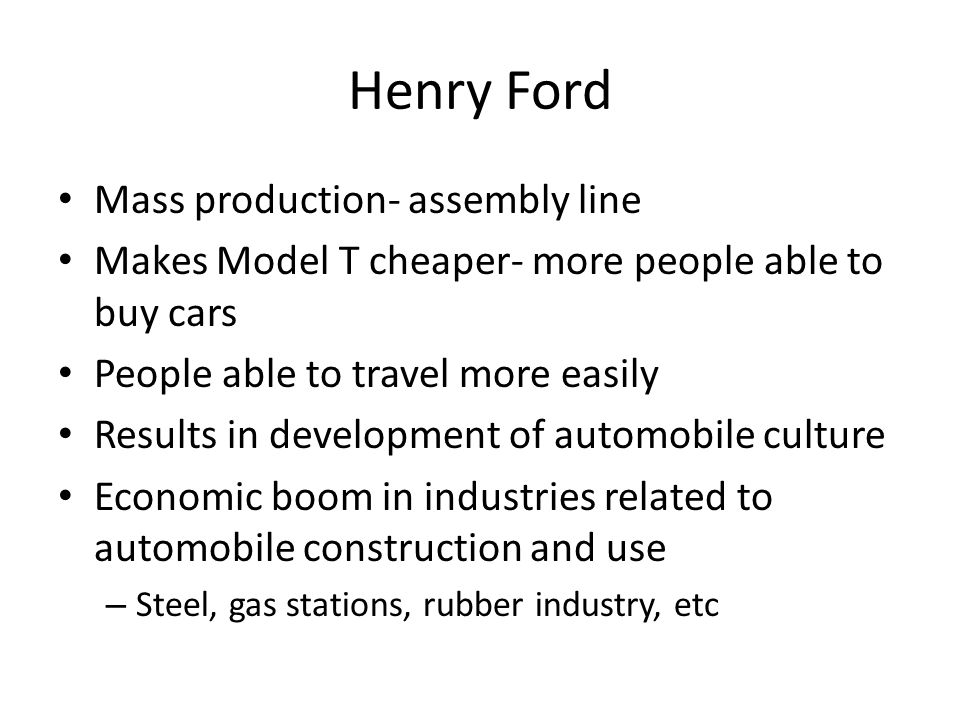 Henry Ford Mass production- assembly line