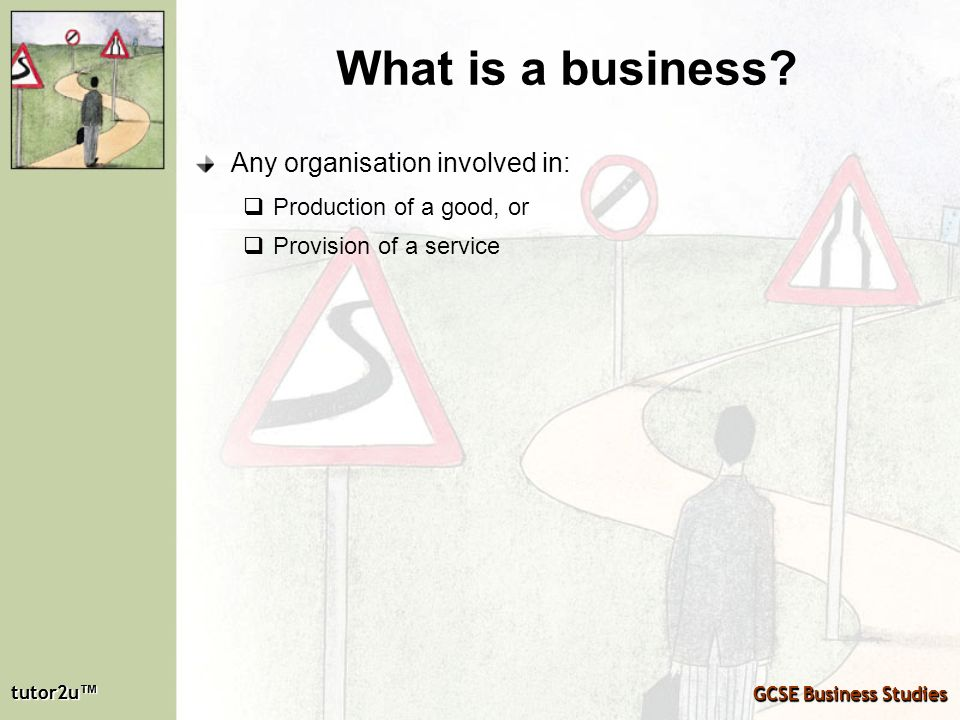 What is a business Any organisation involved in: