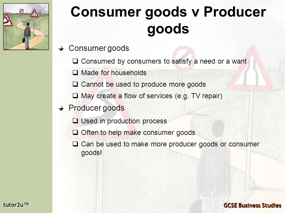 Consumer goods v Producer goods