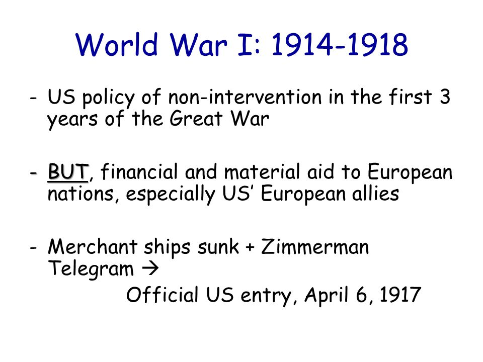 World War I: 1914-1918 US policy of non-intervention in the first 3 years of the Great War.