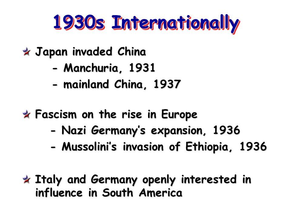 1930s Internationally Japan invaded China - Manchuria, 1931