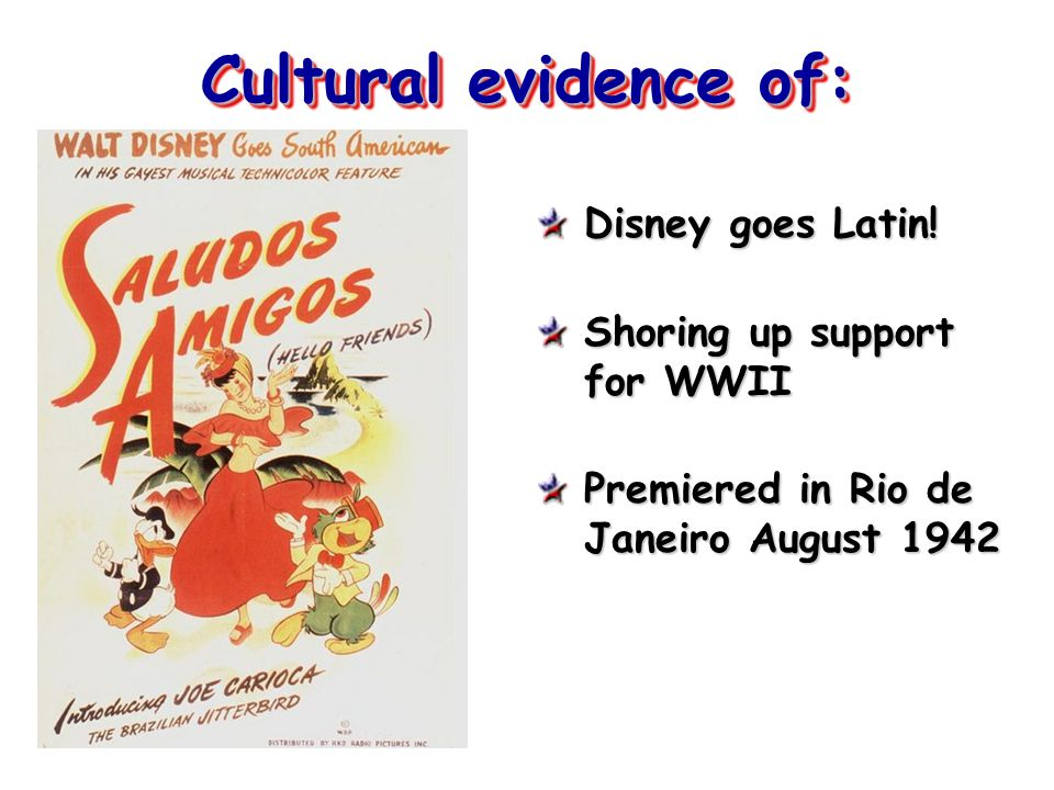 Cultural evidence of: Disney goes Latin! Shoring up support for WWII
