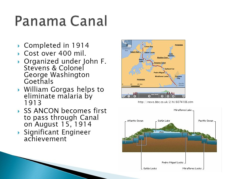 Panama Canal Completed in 1914 Cost over 400 mil.