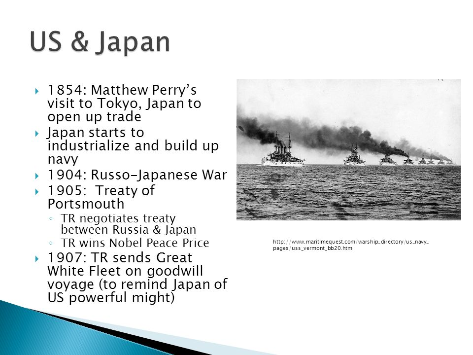 US & Japan 1854: Matthew Perry's visit to Tokyo, Japan to open up trade. Japan starts to industrialize and build up navy.