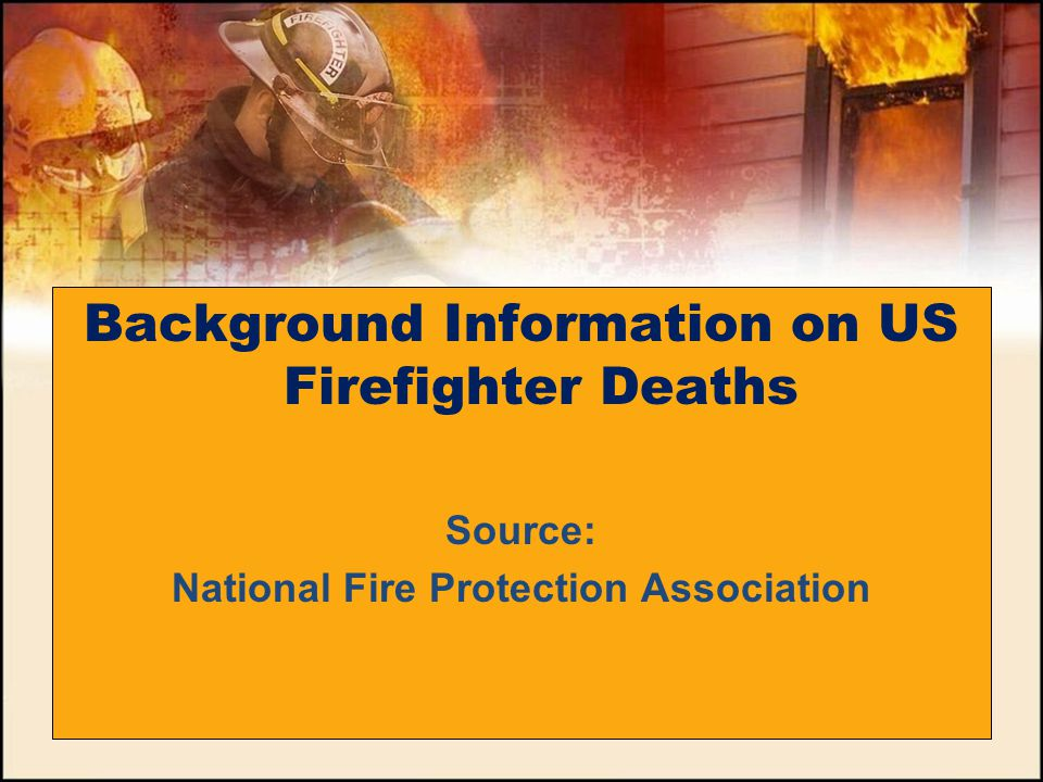 Background Information on US Firefighter Deaths
