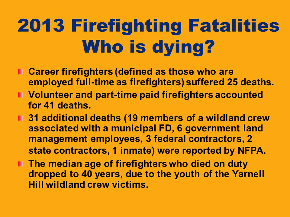 2013 Firefighting Fatalities Who is dying