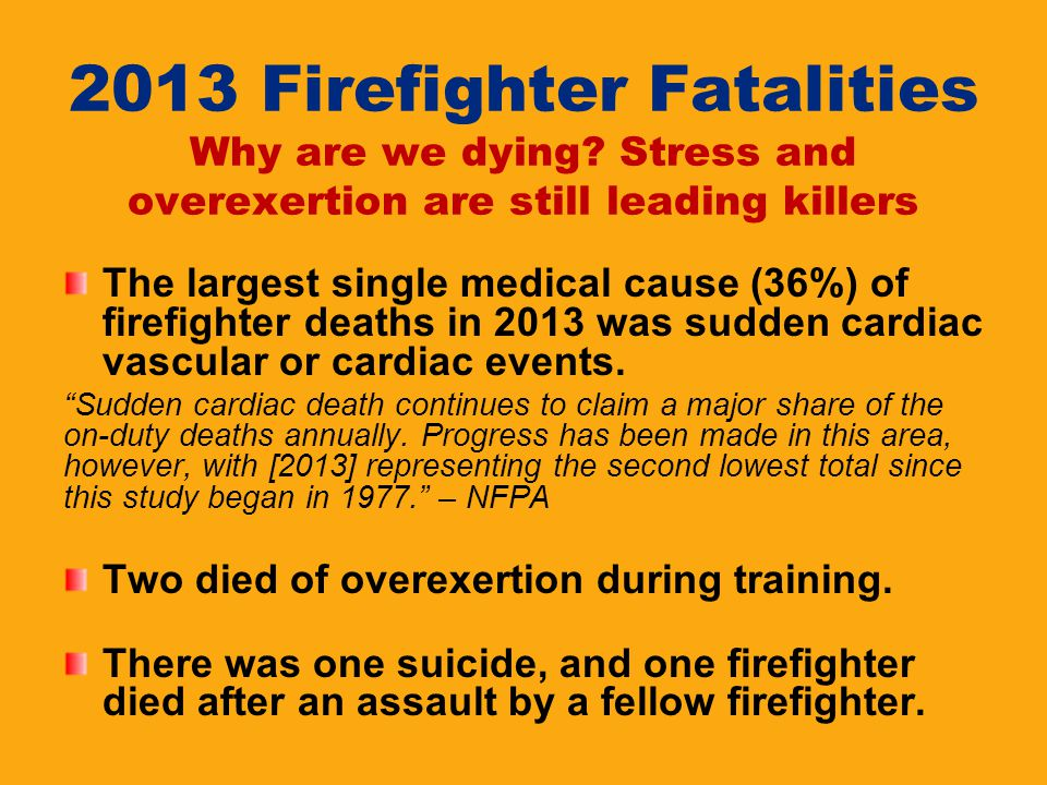 2013 Firefighter Fatalities Why are we dying