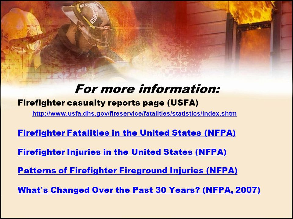 For more information: Firefighter casualty reports page (USFA)