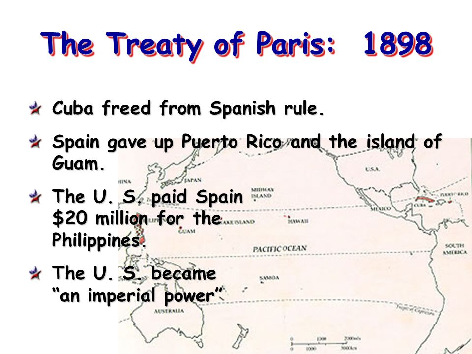 The Treaty of Paris: 1898 Cuba freed from Spanish rule.