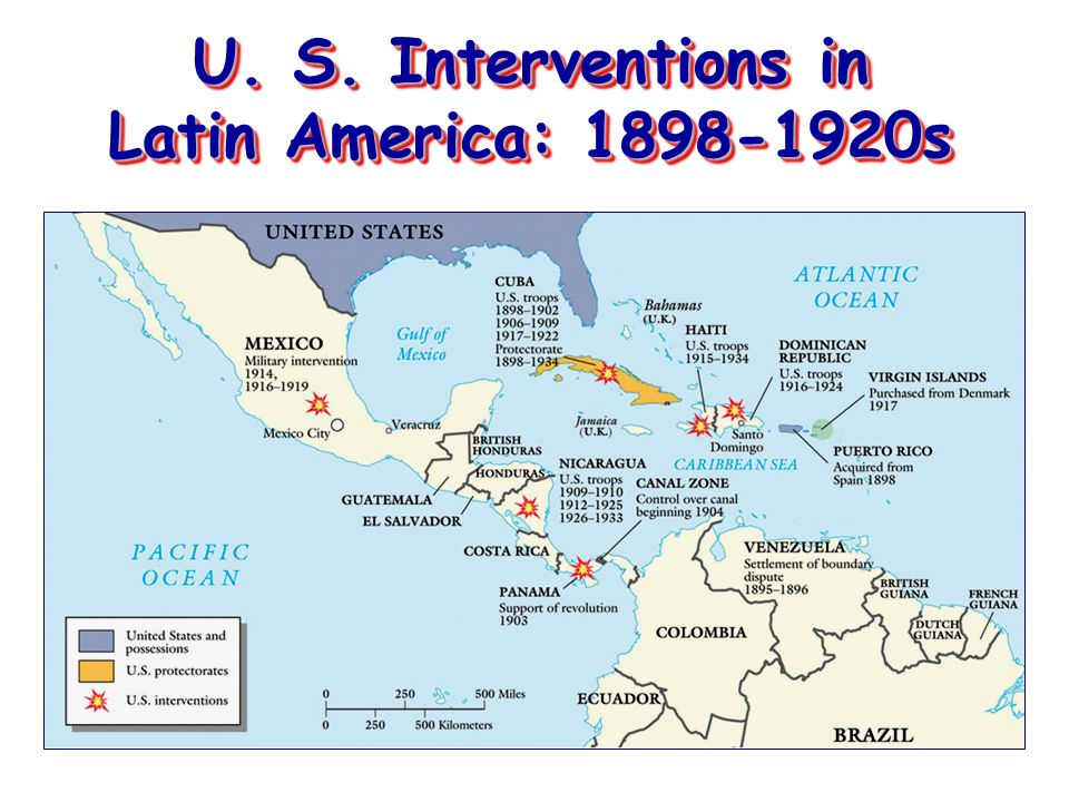U. S. Interventions in Latin America: 1898-1920s