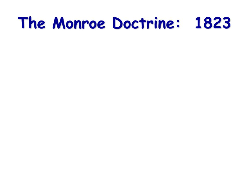 The Monroe Doctrine: 1823