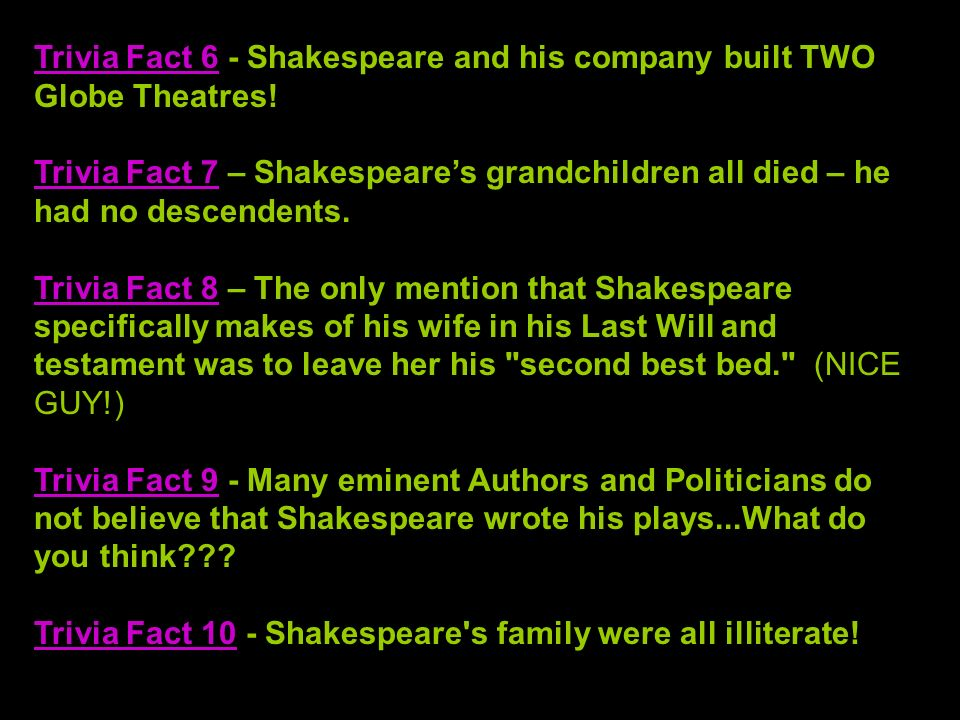 Trivia Fact 6 - Shakespeare and his company built TWO Globe Theatres!