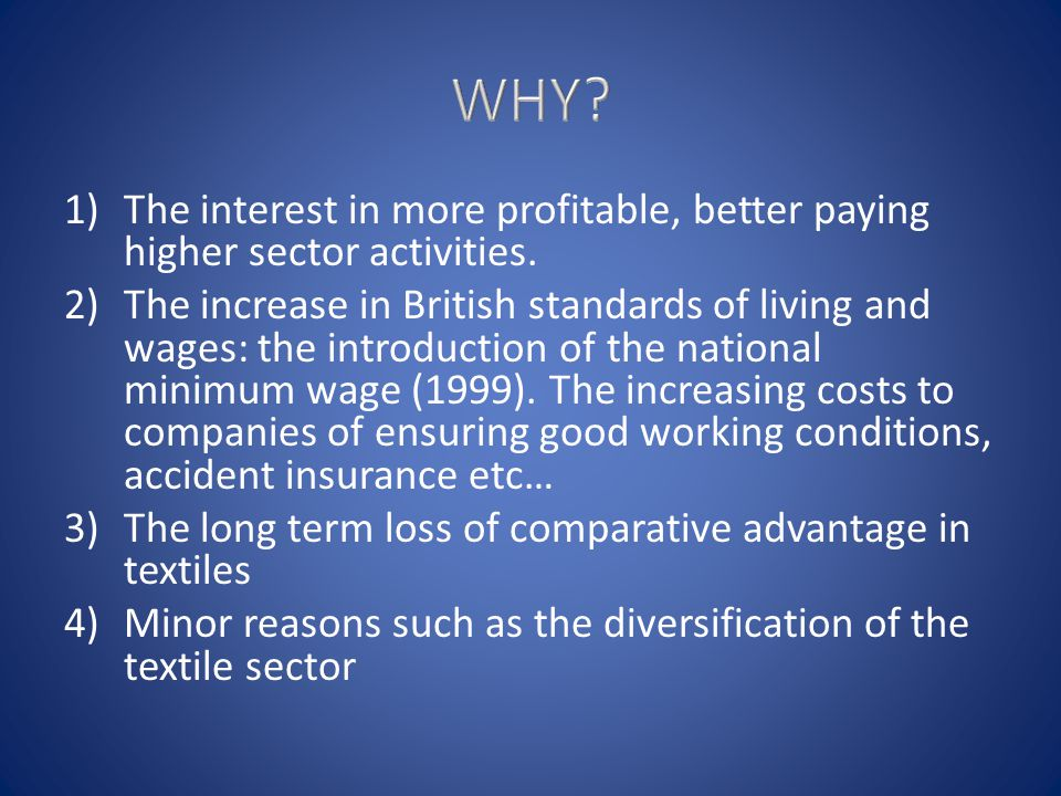 WHY The interest in more profitable, better paying higher sector activities.