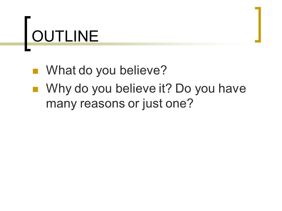 OUTLINE What do you believe