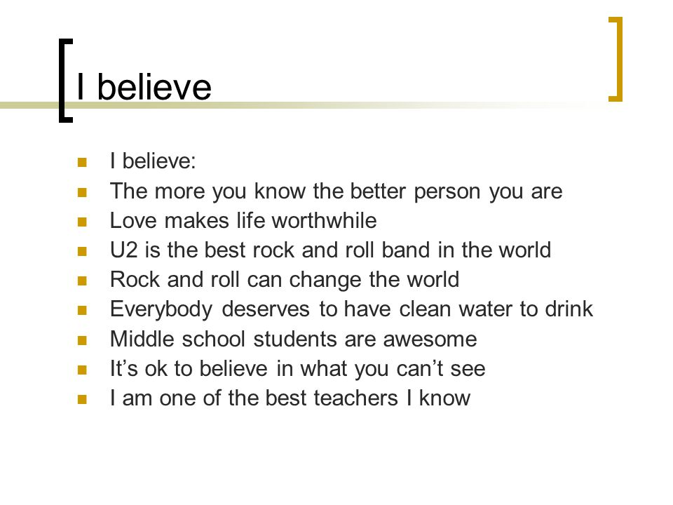 I believe I believe: The more you know the better person you are