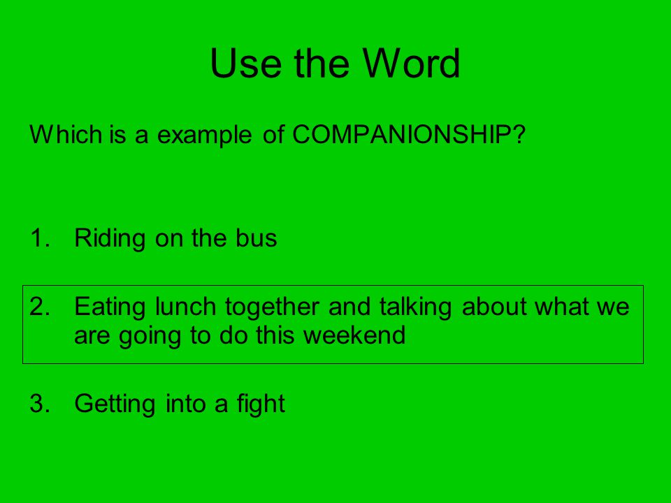 Use the Word Which is a example of COMPANIONSHIP Riding on the bus