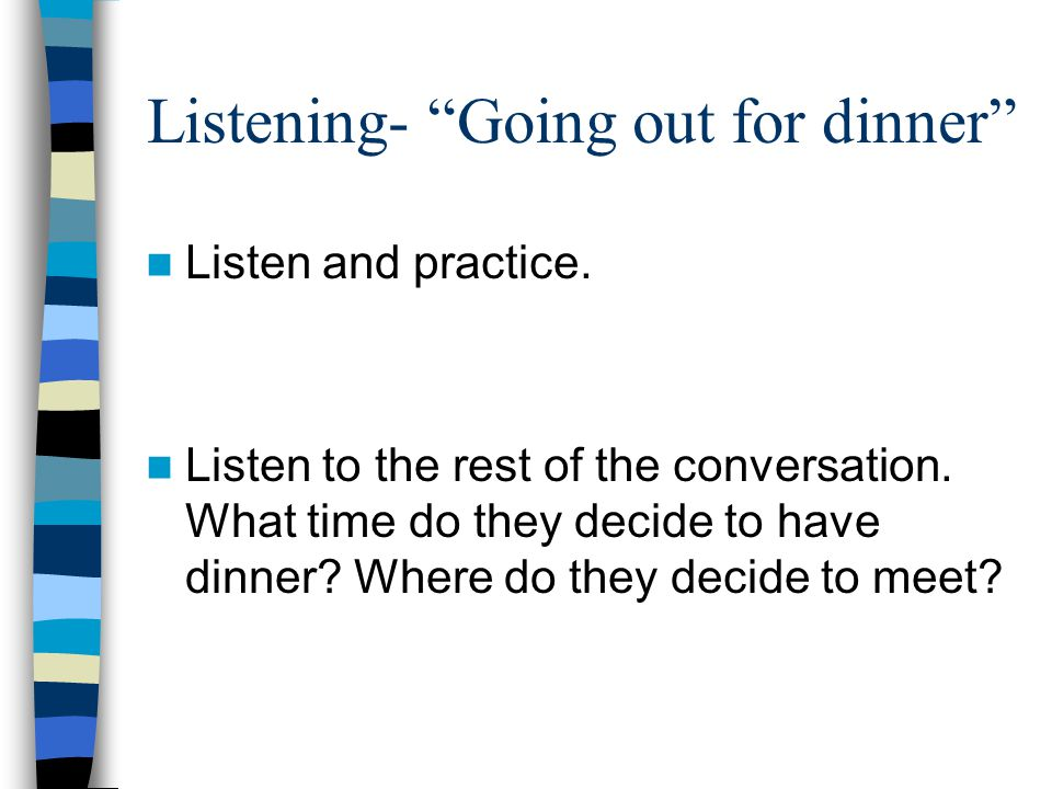 Listening- Going out for dinner