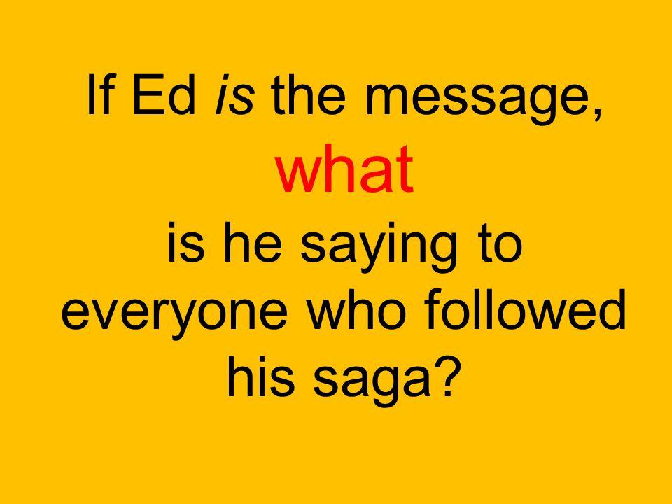 everyone who followed his saga
