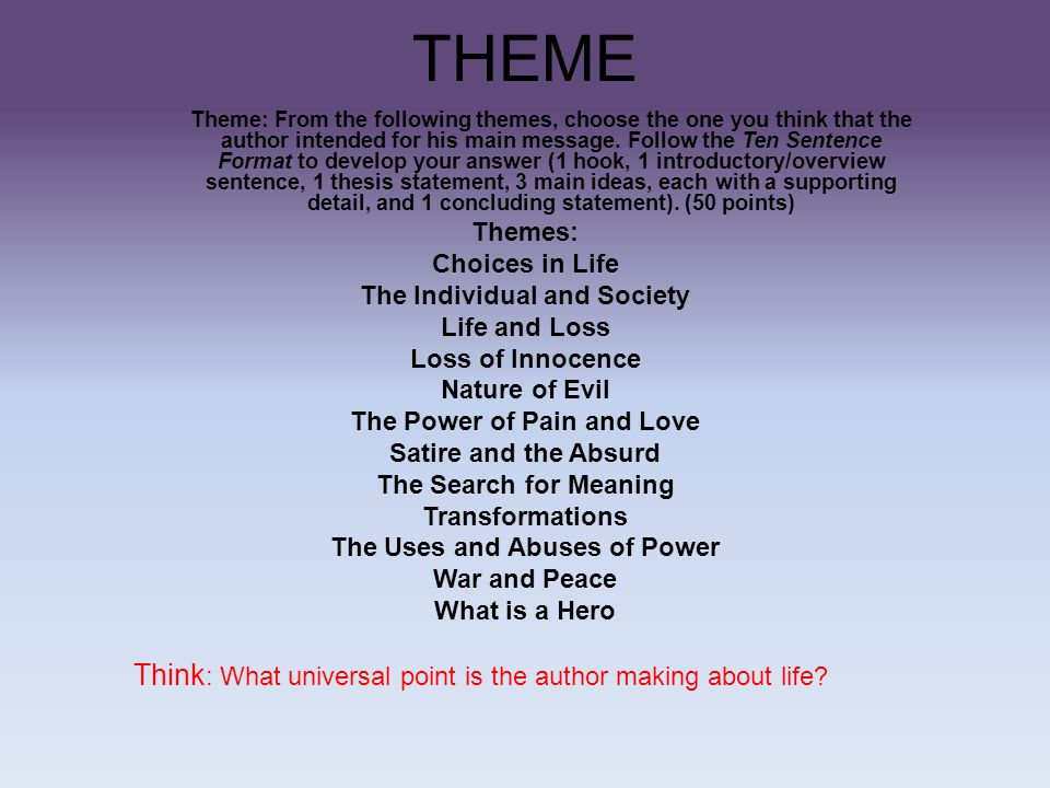 THEME Think: What universal point is the author making about life