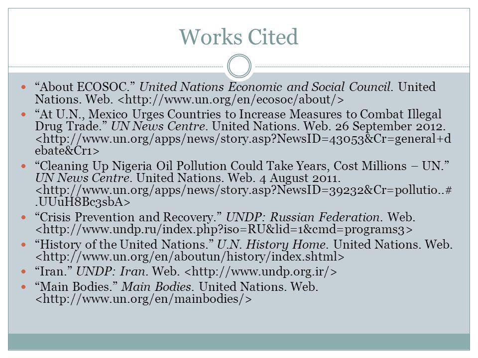 Works Cited About ECOSOC. United Nations Economic and Social Council. United Nations. Web. <http://www.un.org/en/ecosoc/about/>