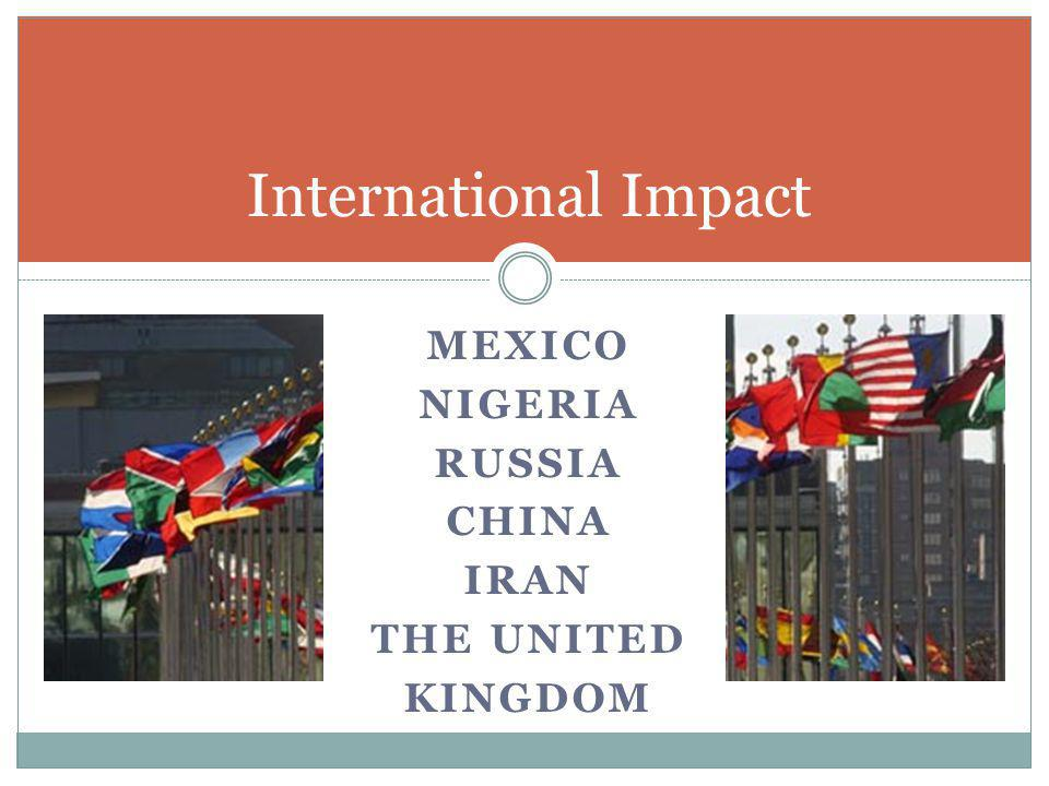 International Impact Mexico Nigeria Russia China Iran The United