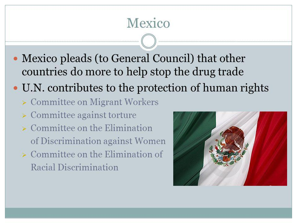 Mexico Mexico pleads (to General Council) that other countries do more to help stop the drug trade.