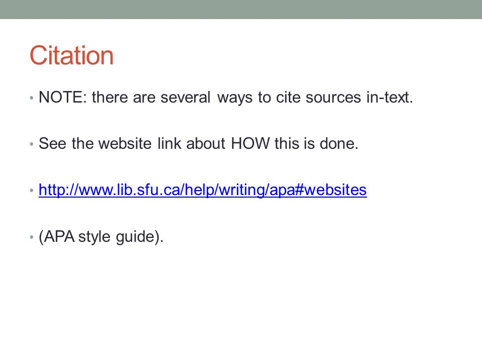 Citation NOTE: there are several ways to cite sources in-text.