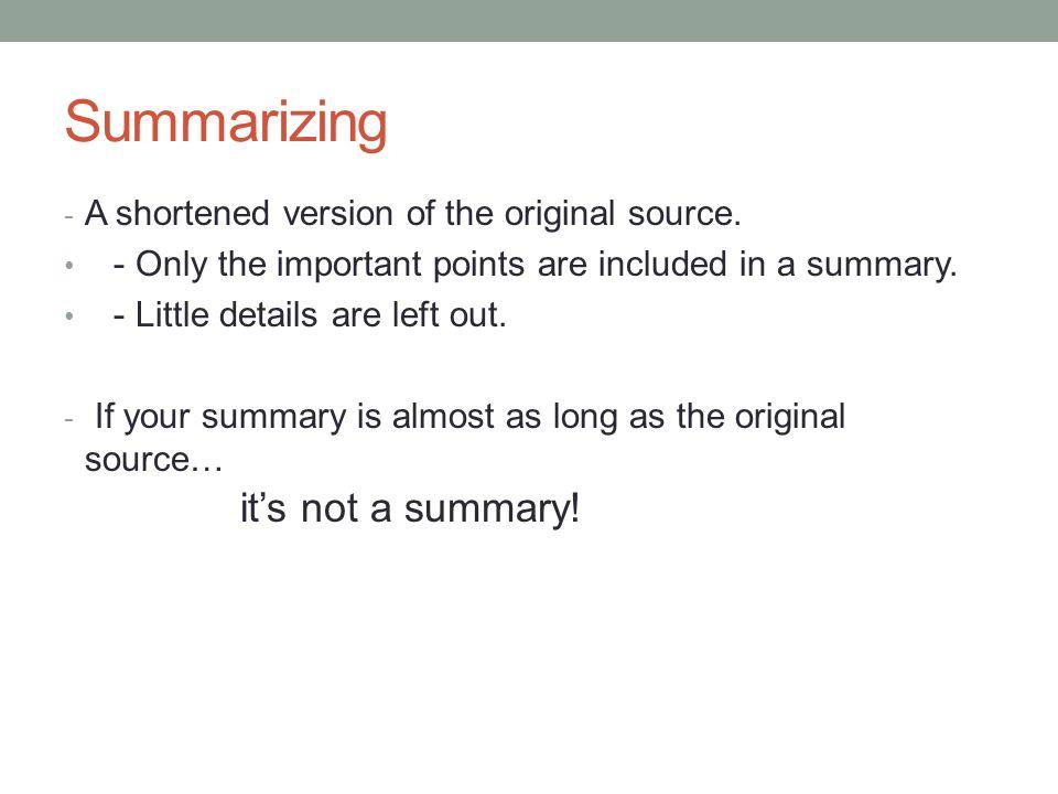 Summarizing it's not a summary!