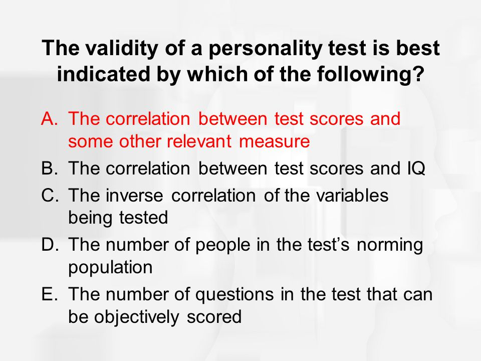 The validity of a personality test is best indicated by which of the following