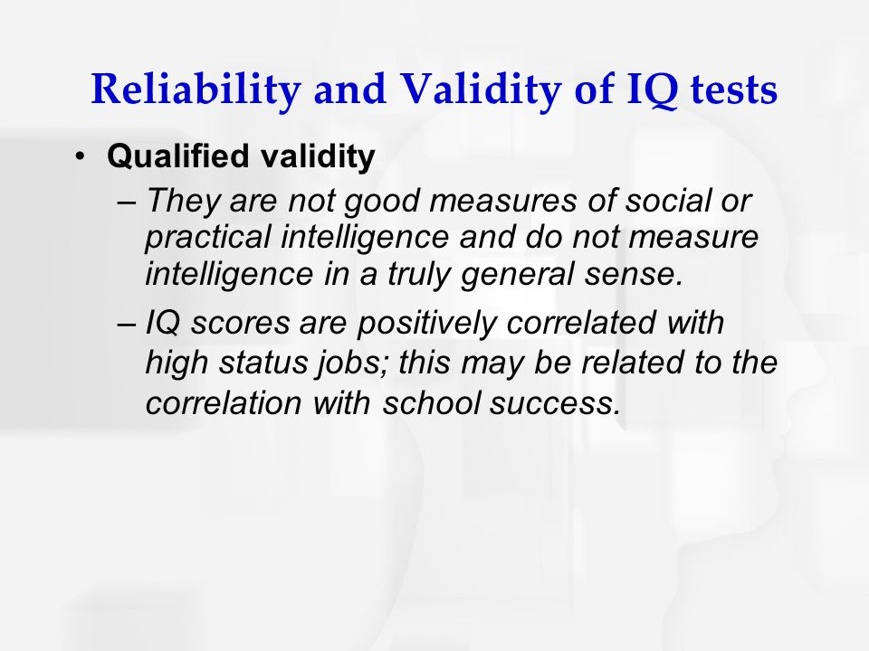 Reliability and Validity of IQ tests