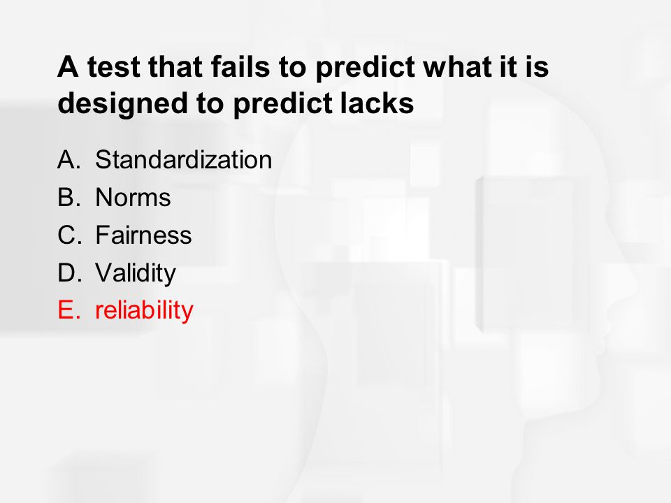 A test that fails to predict what it is designed to predict lacks