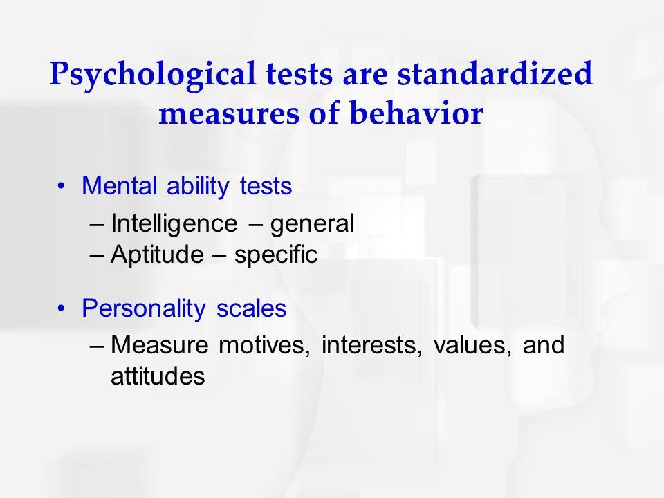Psychological tests are standardized measures of behavior