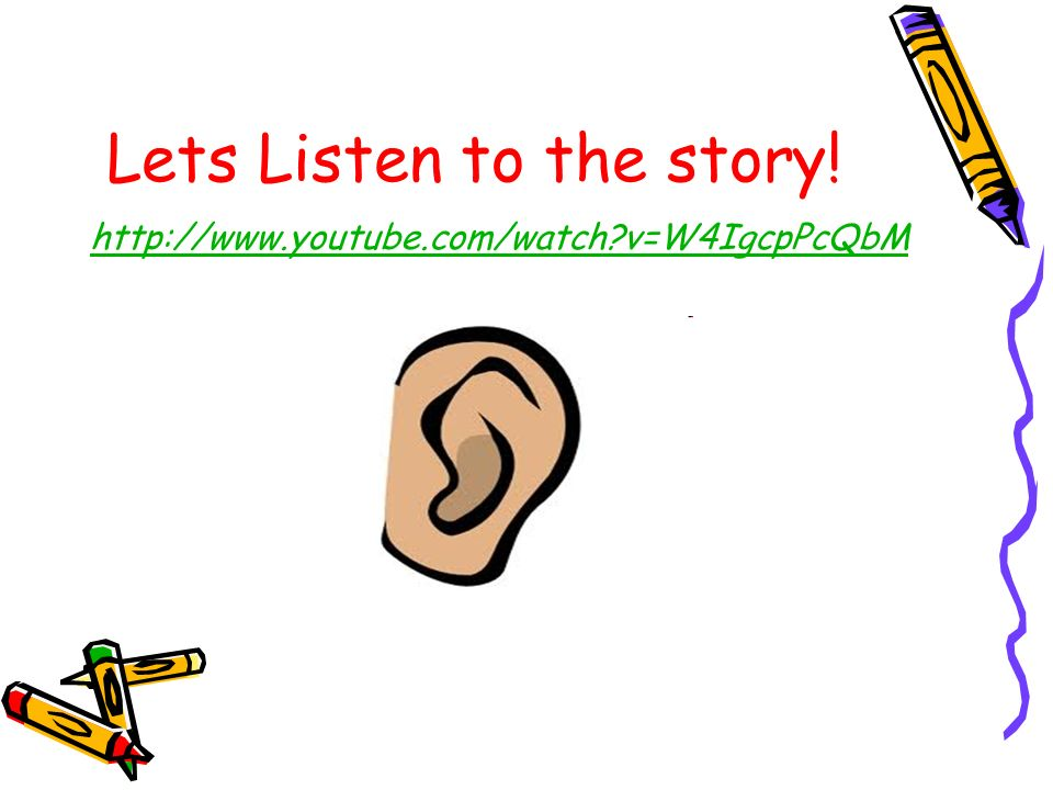Lets Listen to the story!