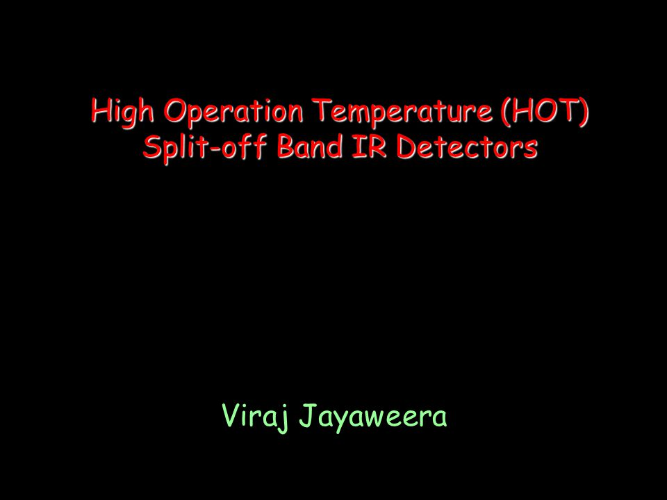 High Operation Temperature (HOT) Split-off Band IR Detectors