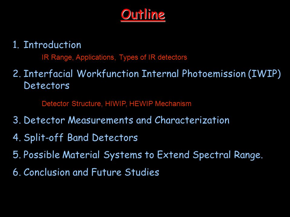 Outline Introduction IR Range, Applications, Types of IR detectors