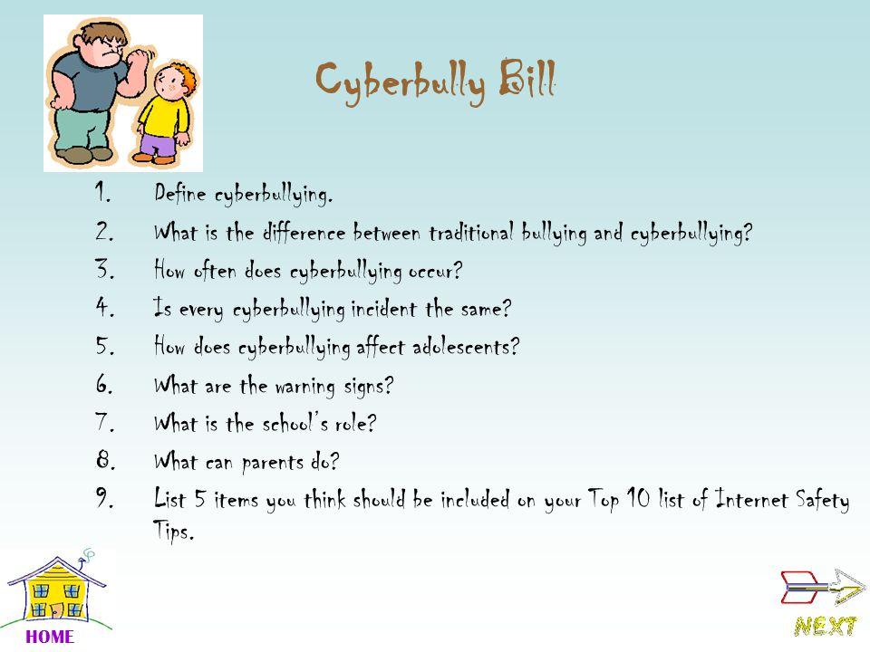 Cyberbully Bill Define cyberbullying.