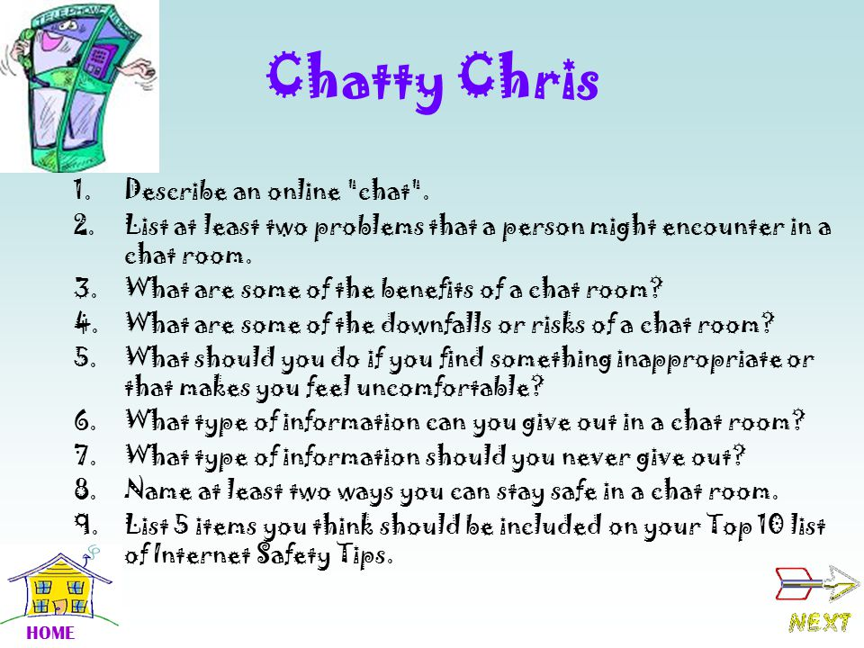 Chatty Chris Describe an online chat .