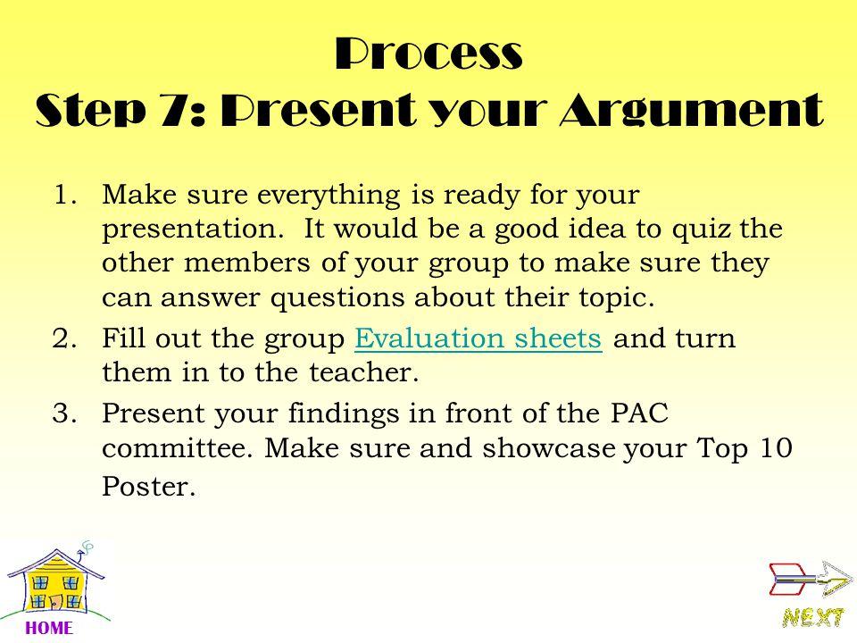 Process Step 7: Present your Argument