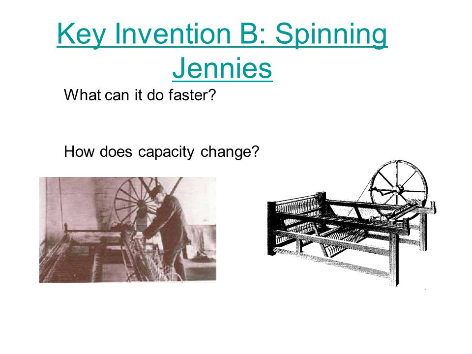 Key Invention B: Spinning Jennies