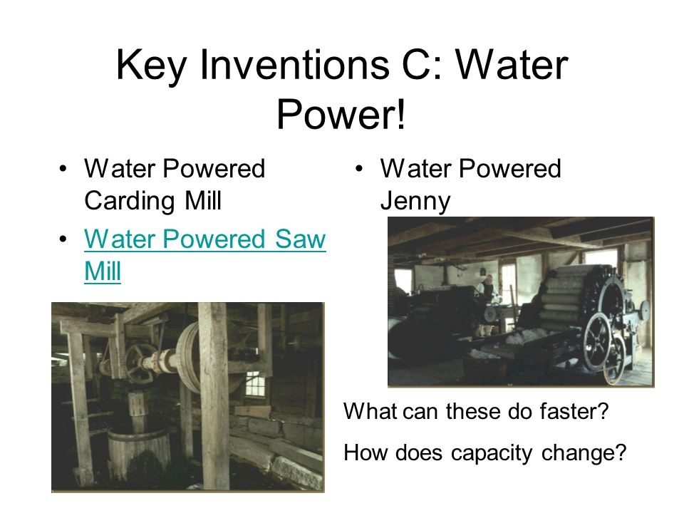 Key Inventions C: Water Power!