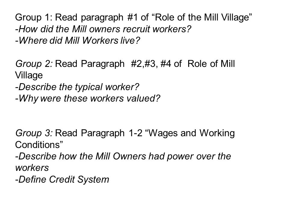 Group 1: Read paragraph #1 of Role of the Mill Village