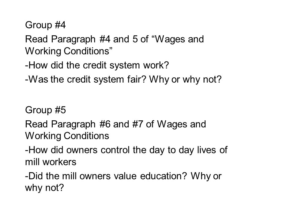 Group #4 Read Paragraph #4 and 5 of Wages and Working Conditions -How did the credit system work.